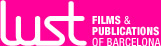 Lust Films & Publications of Barcelona